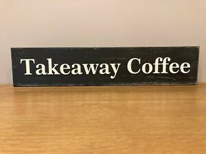 TAKEAWAY COFFEE Sign Vintage Old Antique Style Wooden KITHEN PUB CAFE HOTEL