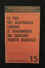 Contestazione Sessantotto Far Guatemala America Latina Partiti marxisti 1968