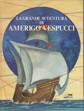 LB- LA GRANDE AVVENTURA DI AMERIGO VESPUCCI -- MALIPIERO --- 1991- C- YFS649