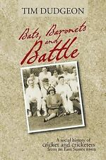 BATS BARONETS & BATTLE A SOCIAL HISTORY OF CRICKET & CRICKETERS E SUSSEX TOWN