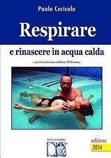 Respirare e Rinascere in Acqua Calda by Paolo Cericola (2016, Paperback)