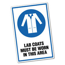 Lab Coats Must Be Worn In This Area Sticker Decal Safety Sign Car Vinyl #6443ST
