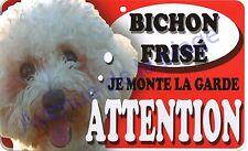 Plaque aluminium Attention au chien - Je monte la garde - Bichon frisé - NEUF