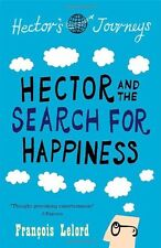 Hector and the Search for Happiness: Hector's Journeys 1,François Lelord,Lorenz