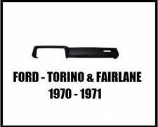 Ford Fairlane Torino Ranchero Molded Dash Pad Cap Cover 1970 1971