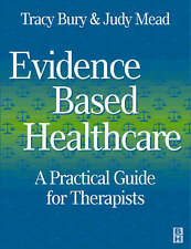 Evidence-Based Healthcare: A Practical Guide for Therapists, 1e by Bury MSc  MC