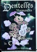 DENTELLES NORMANDES POLYCHROME COURSEULLES RARE LIVRE BOUVOT 2001 BAYEUX MODÈLES