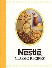 Nestle Classic Recipes by Nestle; cookies, bars, pies, cakes +