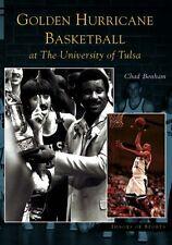Golden Hurricane Basketball at The University of Tulsa [Images of Sports] [OK]