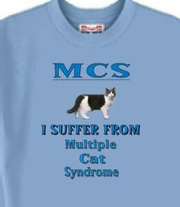 Cat T Shirt - MCS  I Suffer From Multiple Cat Syndrome