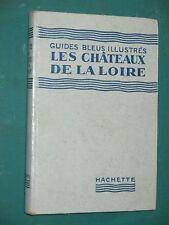 Guide Bleu Ilustré Les châteaux de la Loire 1949