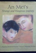 An Mei's Strange & Wondrous Journey by Stephan Molnar-Fenton 1998, HC W/ DJ 1ST