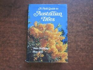 A FIELD GUIDE TO AUSTRALIAN TREES by Ivan Holliday Ron Hill 1976 Book HCDJ