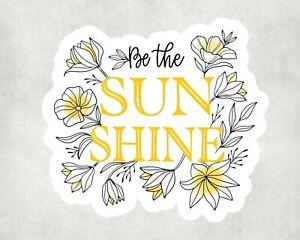 2 x Be The Sunshine Flower Positive Sticker Car Bike Laptop Indoor Decals