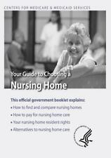 YOUR GUIDE TO CHOOSING A NURSING HOME - DEPARTMENT OF HEALTH AND HUMAN SERVICES/