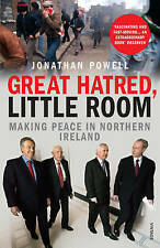 Great Hatred, Little Room: Making Peace in Northern Ireland by Jonathan Powell …