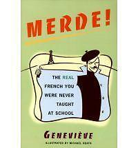 Merde!: The Real French You Were Never Taught at School, Genevieve, Michael Heat