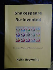 SHAKESPEARE RE-INVENTED by KEITH BROWNING - 2016 - P/B-UK POST £3.25*LIMITED ED*