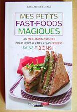 Livre Mes petits fast-foods magiques les meilleures astuces sains et bons /Y6