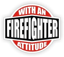 Firefighter With An Attitude Hard Hat Decal / Helmet Sticker Label Fire Fighter