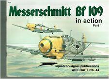 SQUADRON/SIGNAL AIRCRAFT # 44 MESSERSCHMITT BF 109 IN ACTION PART 1