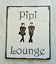 Türschild Deko schild Landhaus Vintage Shabby Retro  Pipi Lounge Hell Dekoschild