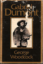 Gabriel Dumont, by George Woodcock (1975)