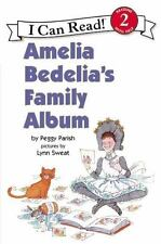 Amelia Bedelia's Family Album (an I Can Read Book, Level 2): By Peggy Parish