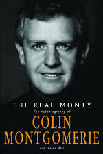 The Real Monty: The Autobiography of Colin Montgomerie by Colin Montgomerie