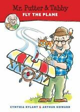 Mr. Putter and Tabby: Mr. Putter and Tabby Fly the Plane by Cynthia Rylant...