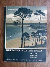 Pierre Hélias LA BRETAGNE AUX LÉGENDES 2 - De grève en cap JOS LE DOARÉ 1964