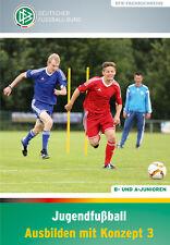Jugendfußball - Ausbilden mit Konzept 3 - 9783894172626