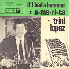 "TRINI LOPEZ – A-me-ri-ca / If I Had A Hammer (1963 SINGLE 7"" GREEN DUTCH PS)"