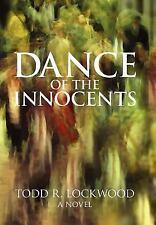 Todd R. Lockwood~DANCE OF THE INNOCENTS~SIGNED~1ST/DJ~NICE COPY