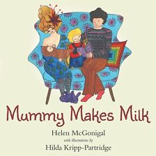 Mummy Makes Milk McGonigal 1st Ed Signed Children's Picture Book Breastfeeding