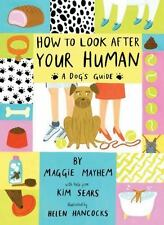How to Look After Your Human: A Dog's Guide (Hardback or Cased Book)