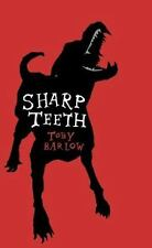 NEW - Sharp Teeth by Barlow, Toby. Autographed first edition