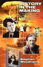 History in the Making: Raymond Williams, Edward Thompson and Radical Intellec...
