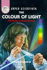Super Scientists: The Colour Of Light: The Story Of Isaac Newton