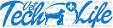 Vet Tech Life Vinyl Decal Veterinary Medicine Animals Technician Sticker Pets