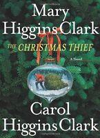 The Christmas Thief: A Novel by Mary Higgins Clark, Carol Higgins Clark