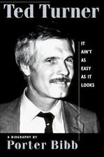 Ted Turner: It Ain't as Easy as It Looks