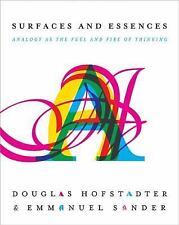 Surfaces and Essences Analogy As the Fuel & Fire of Thinking Douglas Hofstadter