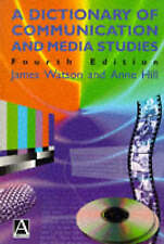 A Dictionary of Communication and Media Studies, Hill, Anne, Watson, James, Good