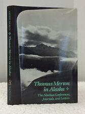 THOMAS MERTON IN ALASKA-By Thomas Merton, Catholic, 1st ed., 1989