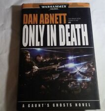 Dan Abnett ONLY IN DEATH Warhammer 40000 Gaunt's Ghost Novel HB/DC 2007 Like New