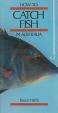 HOW TO CATCH FISH IN AUSTRALIA by BRUCE HARRIS