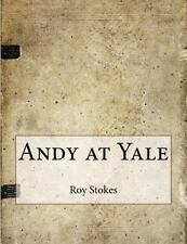 Andy at Yale by Roy Stokes (2015, Paperback)