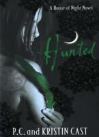 Hunted: Number 5 in series (House of Night),Kristin Cast, P. C. Cast