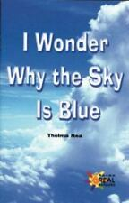 I Wonder Why the Sky Is Blue (Reading Room Collection: Set 8 in the Sk-ExLibrary